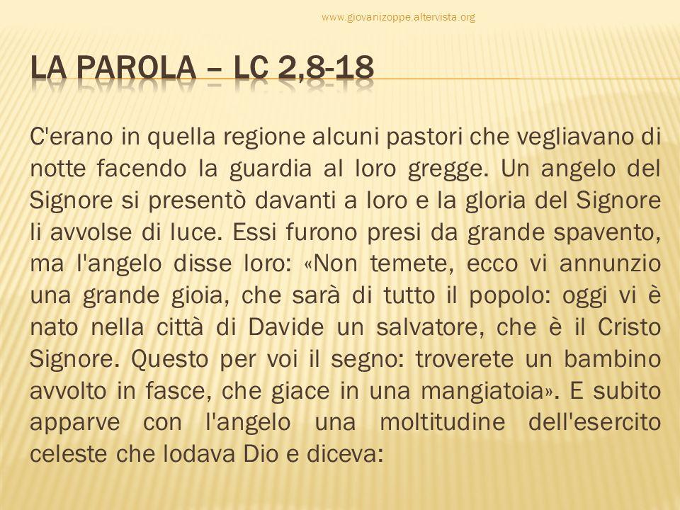 «Gloria a Dio nel più alto dei cieli e pace in terra agli uomini che egli ama».
