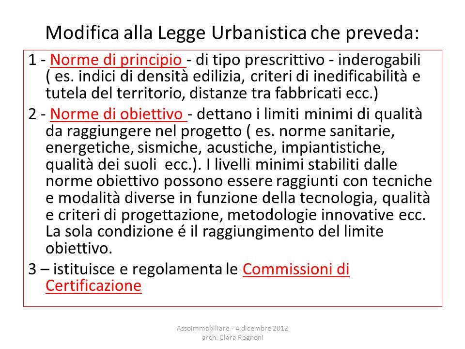 Modifica alla Legge Urbanistica che preveda: 1 - Norme di principio - di tipo prescrittivo - inderogabili ( es.