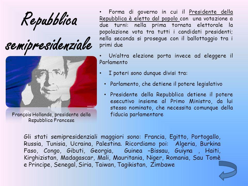 Repubblica semipresidenziale Forma di governo in cui il Presidente della Repubblica è eletto dal popolo con una votazione a due turni: nella prima tor