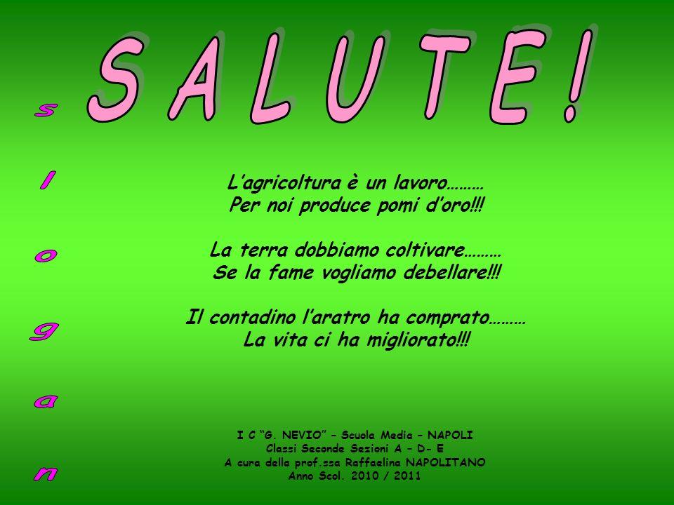 Lagricoltura è un lavoro……… Per noi produce pomi doro!!! La terra dobbiamo coltivare……… Se la fame vogliamo debellare!!! Il contadino laratro ha compr