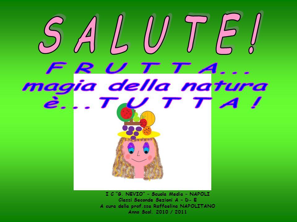 I C G. NEVIO – Scuola Media – NAPOLI Classi Seconde Sezioni A – D- E A cura della prof.ssa Raffaelina NAPOLITANO Anno Scol. 2010 / 2011