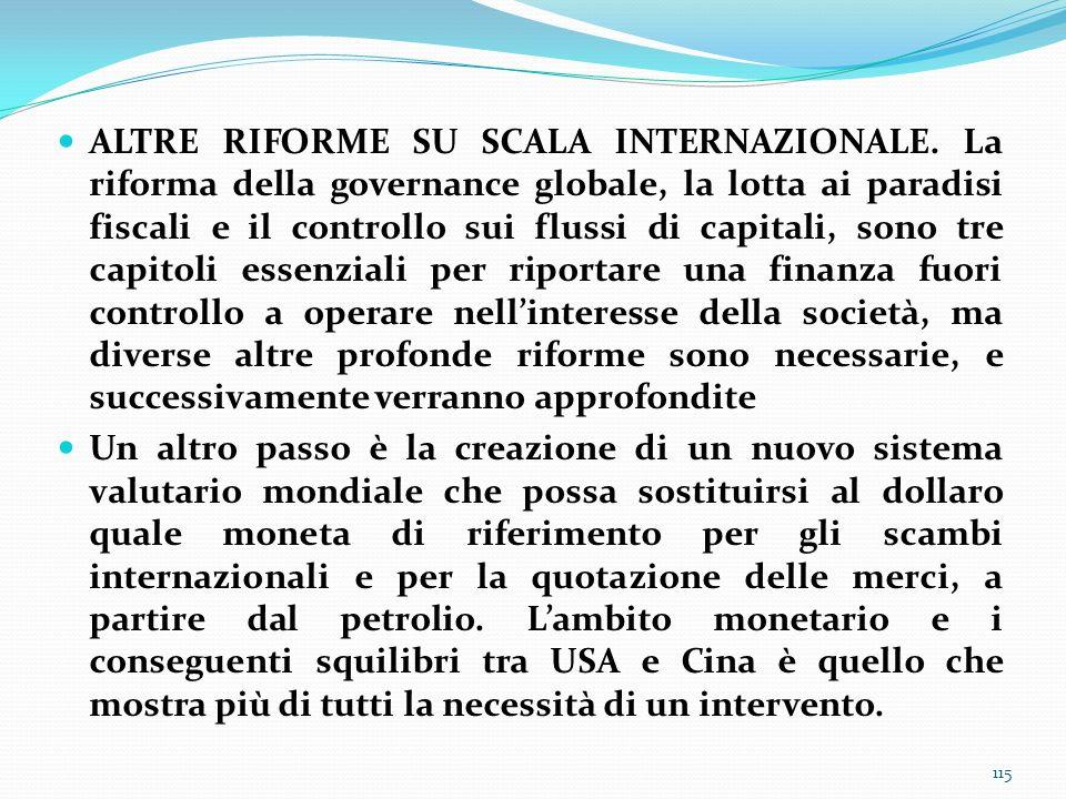 ALTRE RIFORME SU SCALA INTERNAZIONALE. La riforma della governance globale, la lotta ai paradisi fiscali e il controllo sui flussi di capitali, sono t