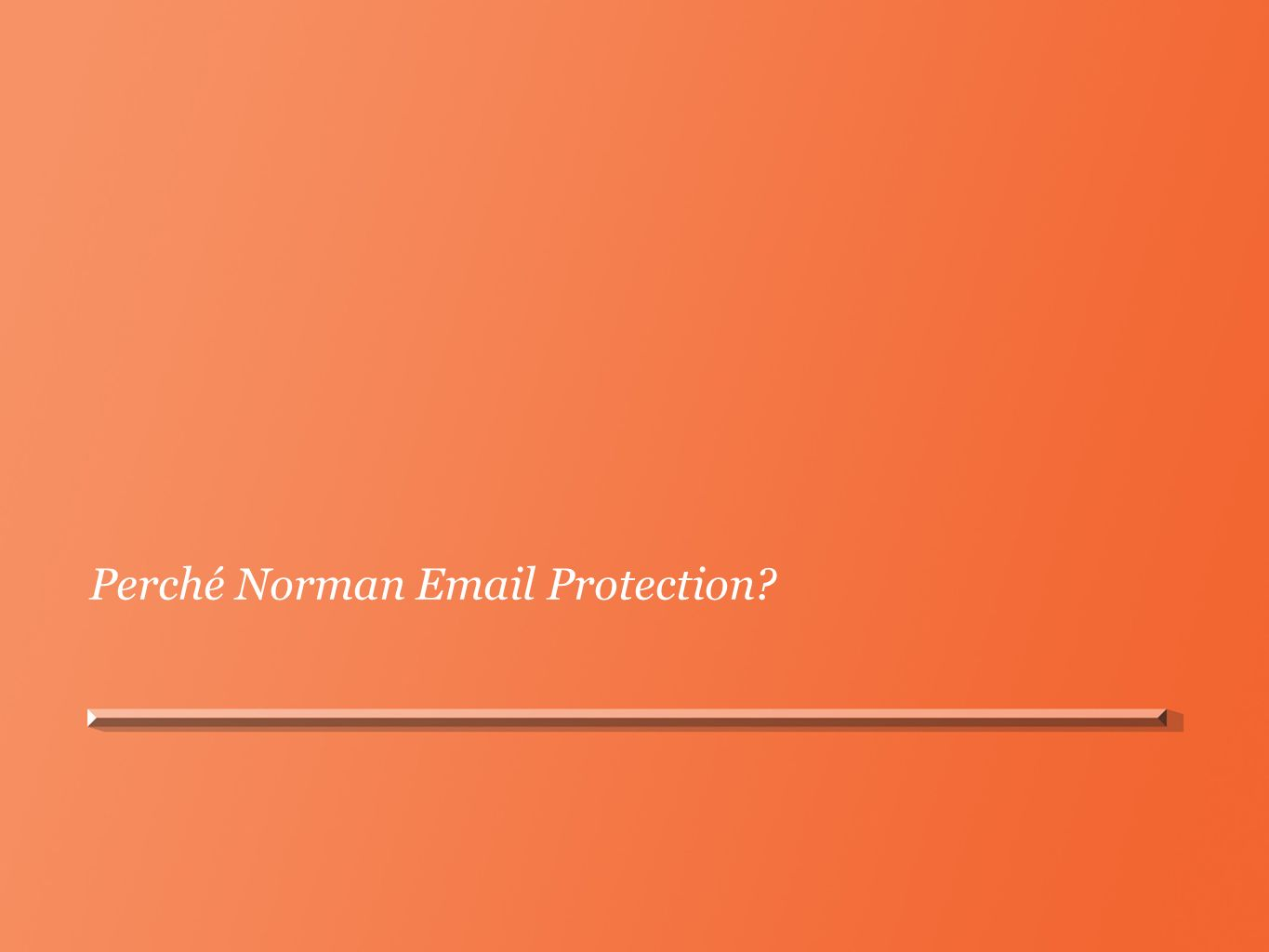 Perché Norman Email Protection?
