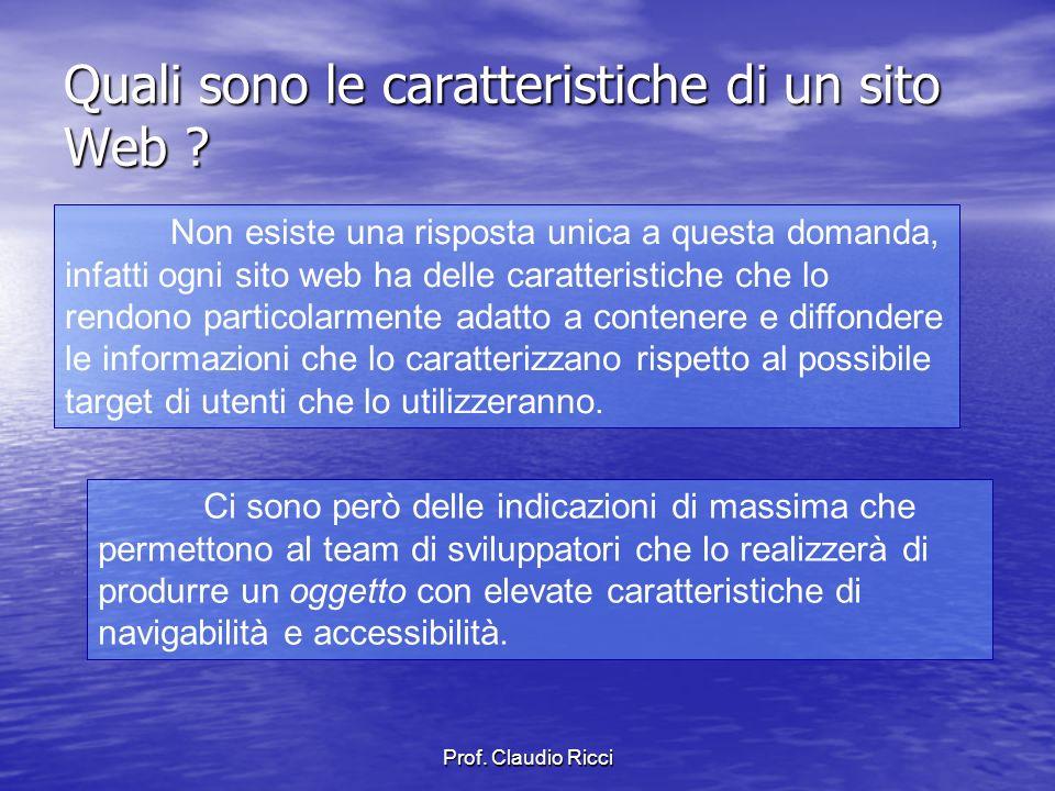 Prof. Claudio Ricci Quali sono le caratteristiche di un sito Web .