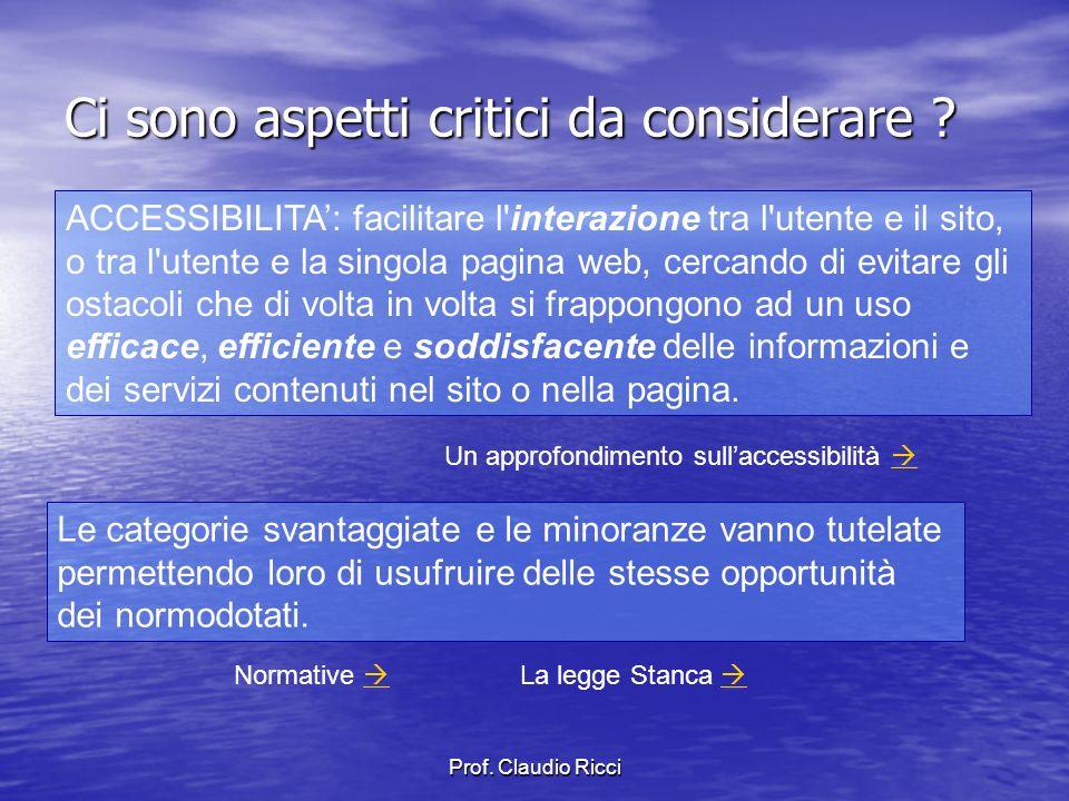 Prof. Claudio Ricci Ci sono aspetti critici da considerare .