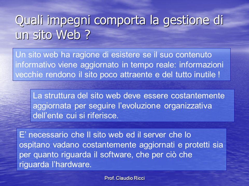 Prof. Claudio Ricci Quali impegni comporta la gestione di un sito Web .