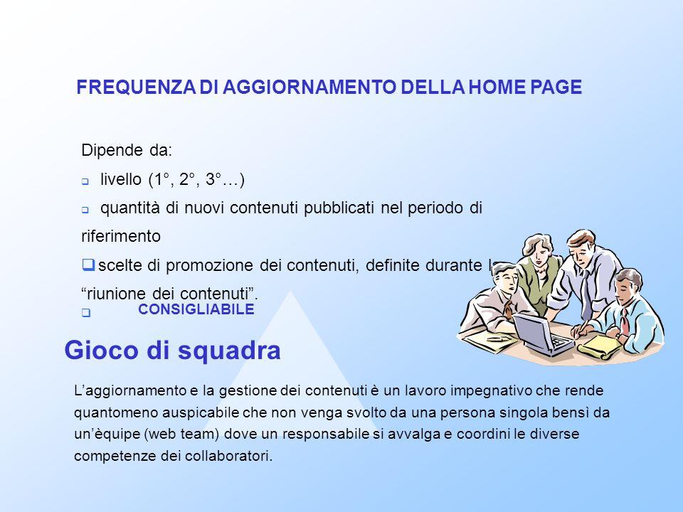 FREQUENZA DI AGGIORNAMENTO DELLA HOME PAGE Criteri per laggiornamento Un sito da aggiungere alla cartella preferiti è sicuramente un sito vivo con aggiornamento frequente e soprattutto tempestivo.