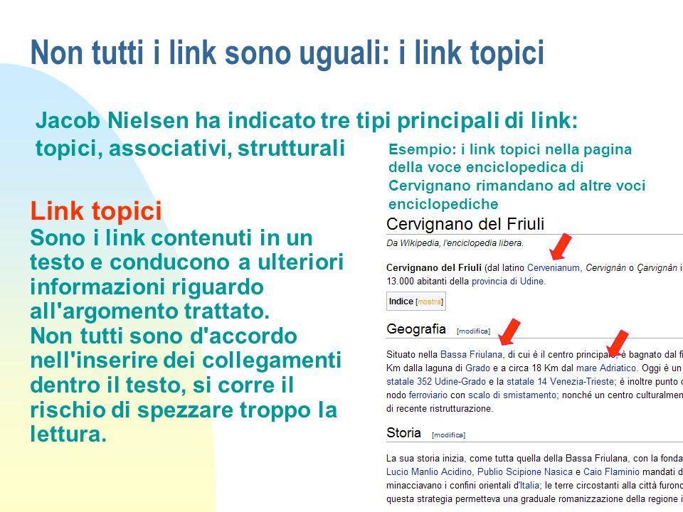 Non tutti i link sono uguali: i link topici Link topici Sono i link contenuti in un testo e conducono a ulteriori informazioni riguardo all'argomento