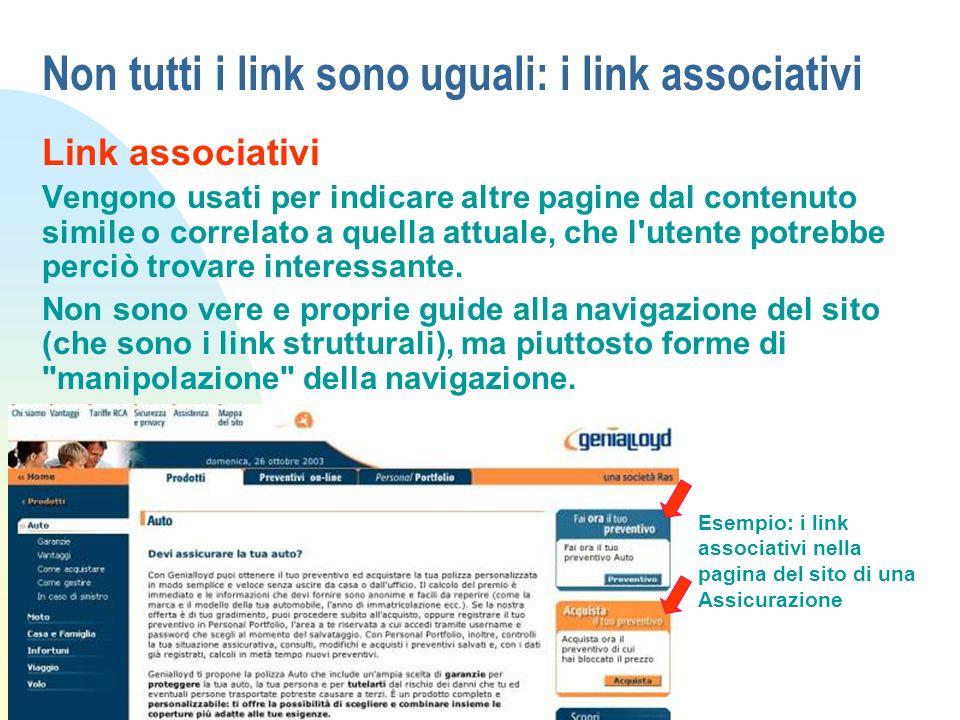Non tutti i link sono uguali: i link associativi Link associativi Vengono usati per indicare altre pagine dal contenuto simile o correlato a quella at