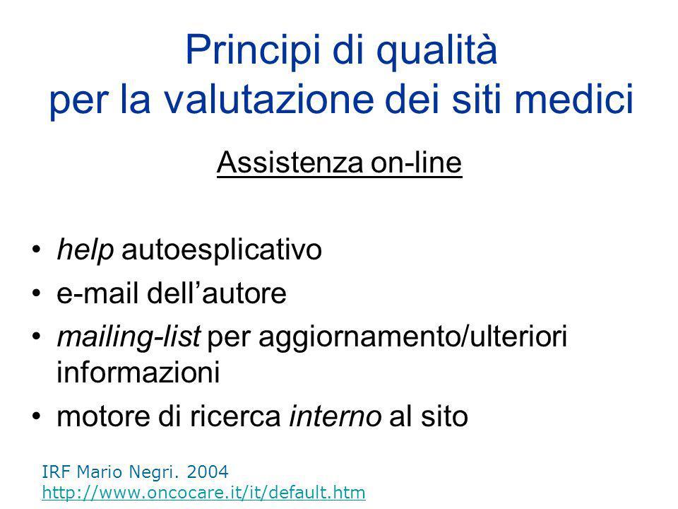 Valutazione dellaccesso velocità di collegamento necessità di registrazione accesso abilitato a specifici utenti Principi di qualità per la valutazione dei siti medici IRF Mario Negri.