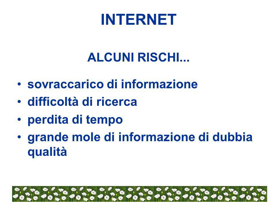 INTERNET COSA CONSIDERARE… La rapida crescita del web: oltre 2 bilioni di pagine web di cui il 2% relative alla salute