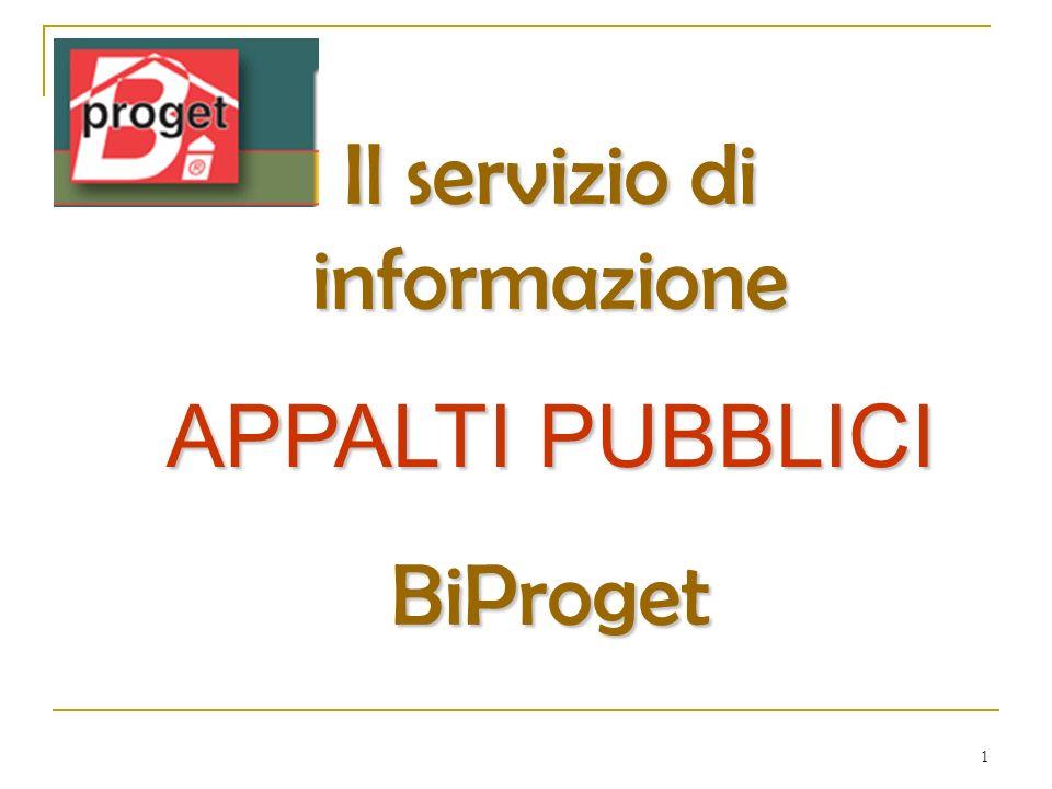 1 Il servizio di informazione APPALTI PUBBLICI BiProget