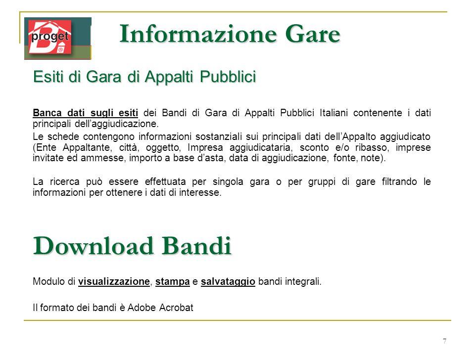 7 Informazione Gare Esiti di Gara di Appalti Pubblici Banca dati sugli esiti dei Bandi di Gara di Appalti Pubblici Italiani contenente i dati principa