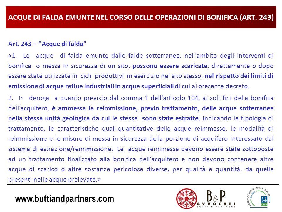 www.buttiandpartners.com ACQUE DI FALDA EMUNTE NEL CORSO DELLE OPERAZIONI DI BONIFICA (ART. 243) Art. 243 –