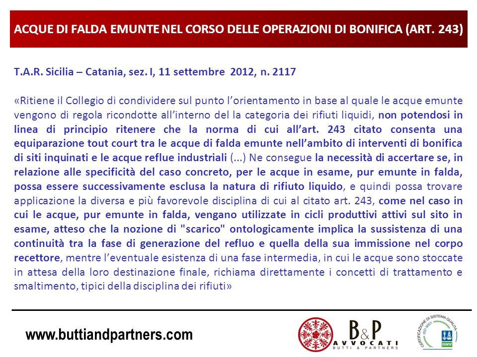 www.buttiandpartners.com ACQUE DI FALDA EMUNTE NEL CORSO DELLE OPERAZIONI DI BONIFICA (ART. 243) T.A.R. Sicilia – Catania, sez. I, 11 settembre 2012,