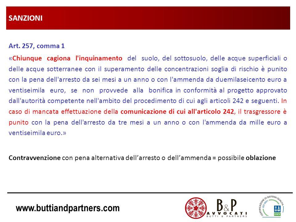 www.buttiandpartners.com SANZIONI Art. 257, comma 1 «Chiunque cagiona l'inquinamento del suolo, del sottosuolo, delle acque superficiali o delle acque