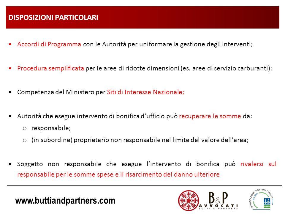 www.buttiandpartners.com DISPOSIZIONI PARTICOLARI Accordi di Programma con le Autorità per uniformare la gestione degli interventi; Procedura semplifi