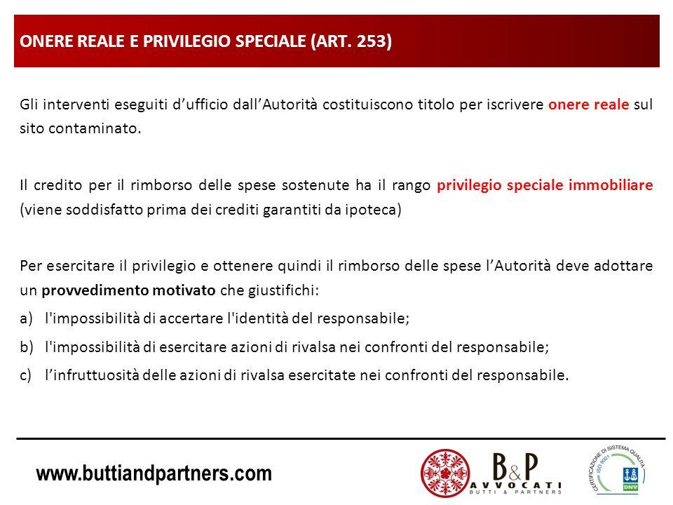 www.buttiandpartners.com ONERE REALE E PRIVILEGIO SPECIALE (ART. 253) Gli interventi eseguiti dufficio dallAutorità costituiscono titolo per iscrivere