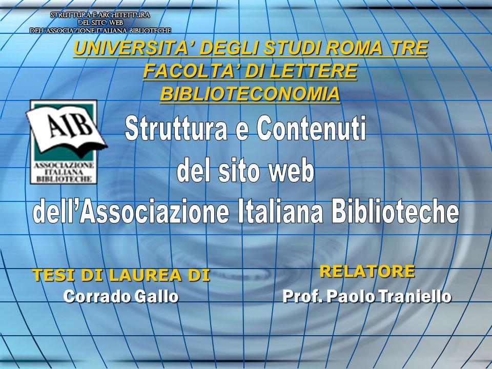 UNIVERSITA DEGLI STUDI ROMA TRE FACOLTA DI LETTERE BIBLIOTECONOMIA TESI DI LAUREA DI Corrado Gallo RELATORE Prof.