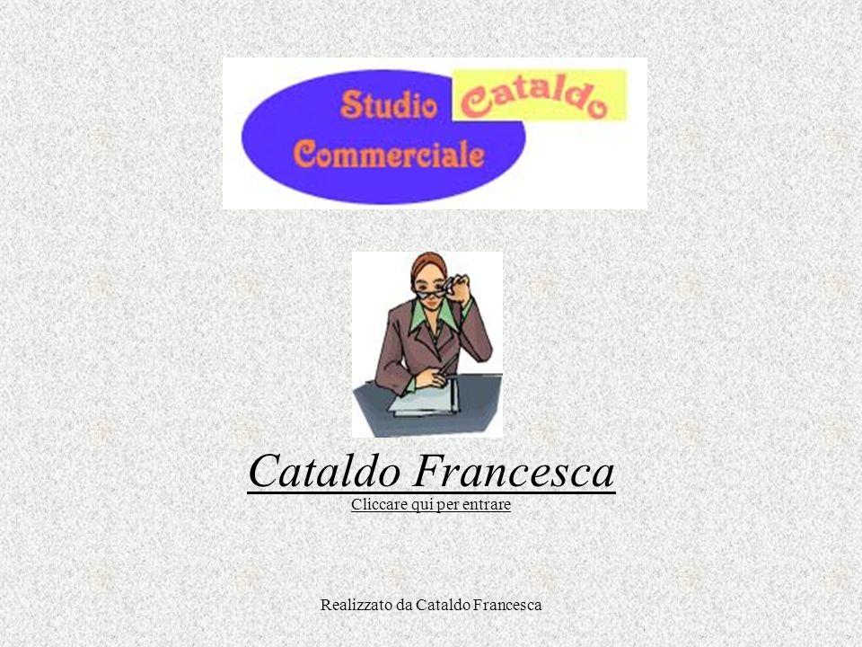 Realizzato da Cataldo Francesca Cataldo Francesca Cliccare qui per entrare
