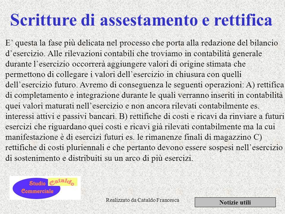 Realizzato da Cataldo Francesca Bilancio di verifica Notizie utili Il prospetto che rappresenta il bilancio di verifica consiste in un elenco di tutti