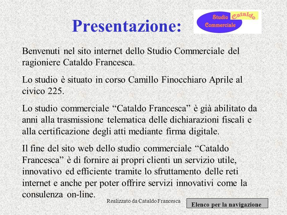 Realizzato da Cataldo Francesca Elenco per la navigazione: Presentazione Informazione Servizi offerti Dove siamo Moduli Notizie utili