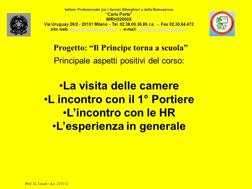 Progetto: Il Principe torna a scuola Istituto Professionale per i Servizi Alberghieri e della Ristorazione Carlo Porta MIRH02000X Via Uruguay 26/2 - 20151 Milano - Tel.
