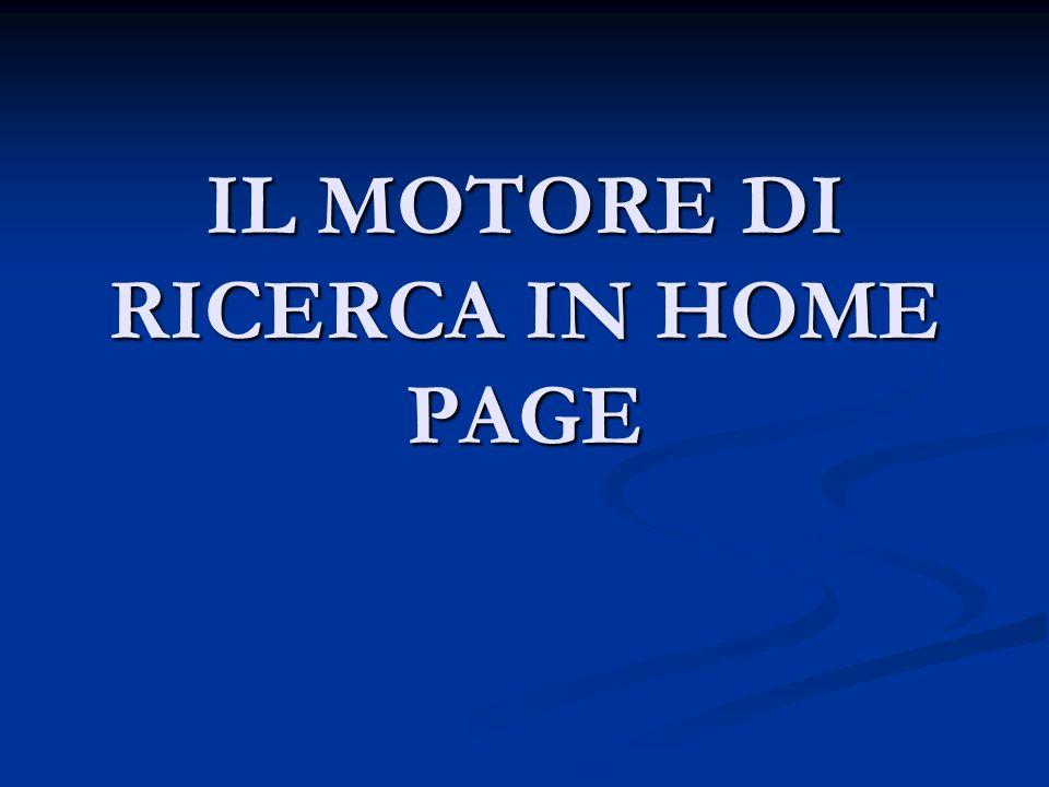 IL MOTORE DI RICERCA IN HOME PAGE