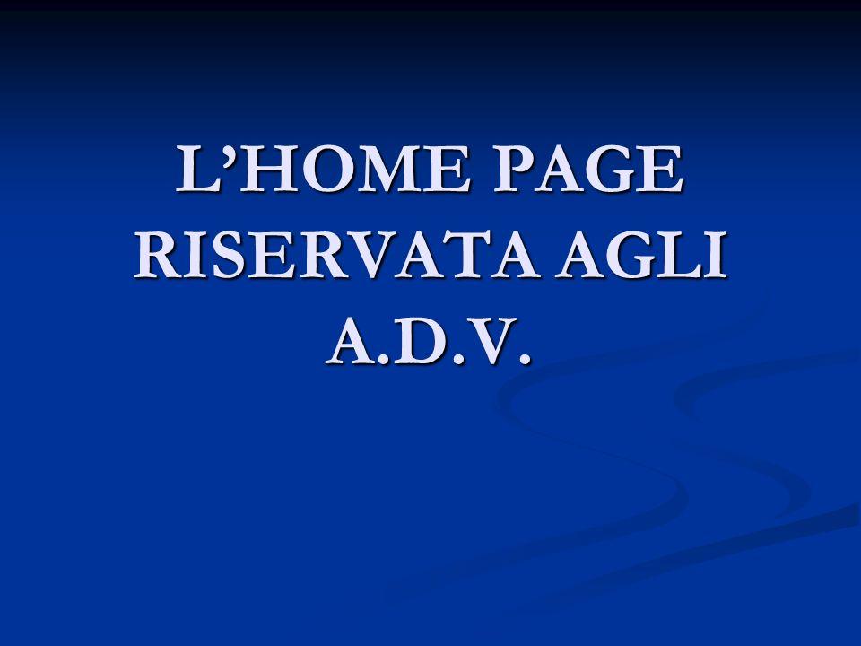 LHOME PAGE RISERVATA AGLI A.D.V.