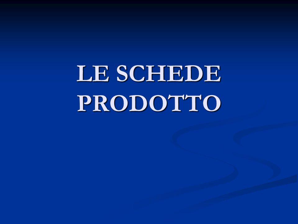 LE SCHEDE PRODOTTO