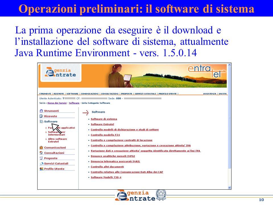 10 La prima operazione da eseguire è il download e linstallazione del software di sistema, attualmente Java Runtime Environment - vers. 1.5.0.14 Opera