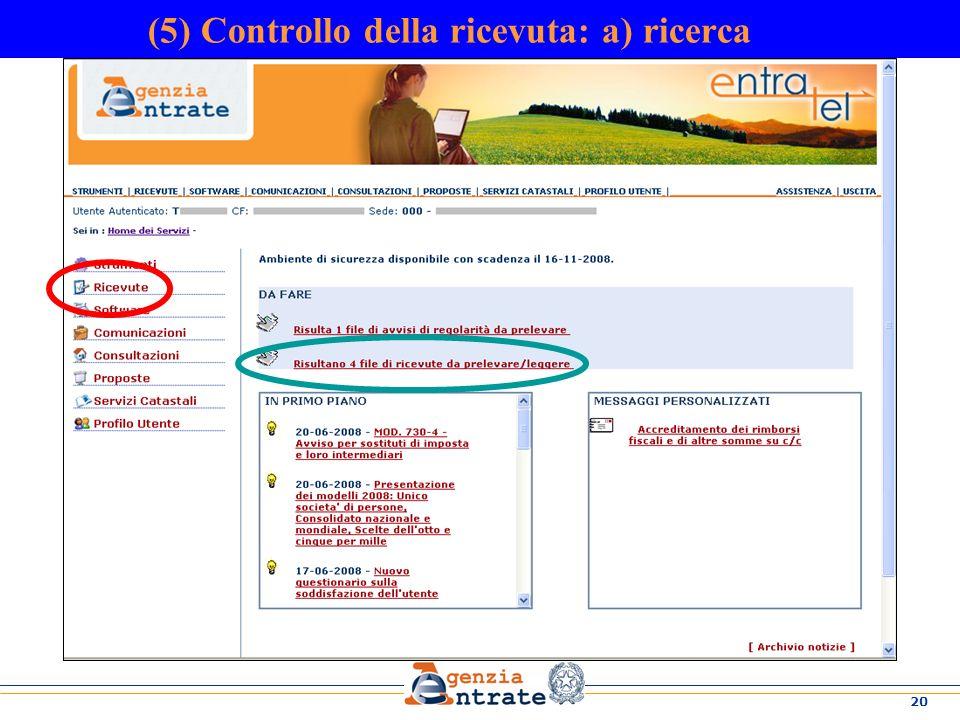 20 (5) Controllo della ricevuta: a) ricerca