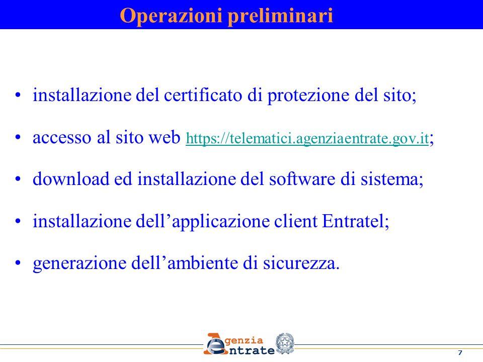 7 Operazioni preliminari installazione del certificato di protezione del sito; accesso al sito web https://telematici.agenziaentrate.gov.it ; https://