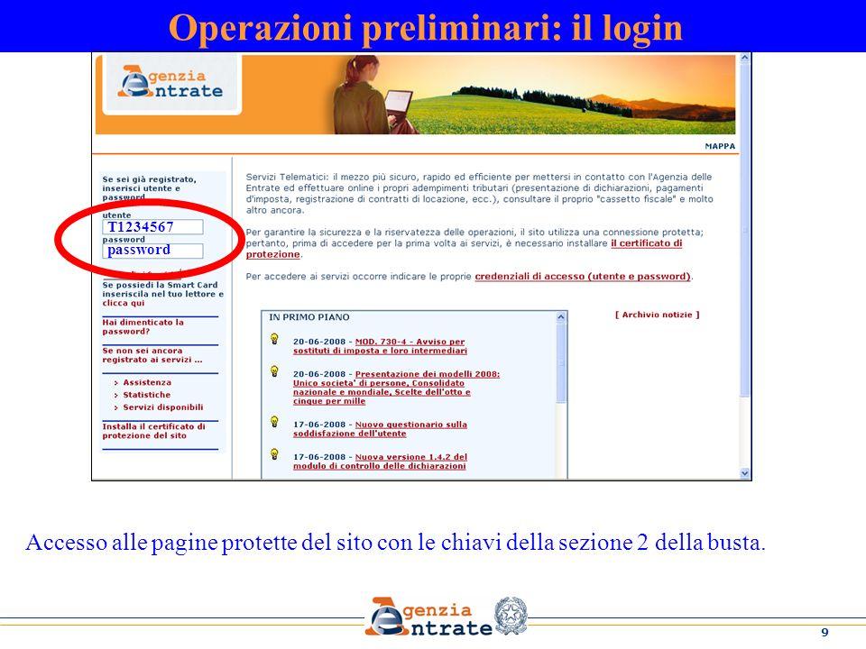 9 Operazioni preliminari: il login Accesso alle pagine protette del sito con le chiavi della sezione 2 della busta. T1234567 password