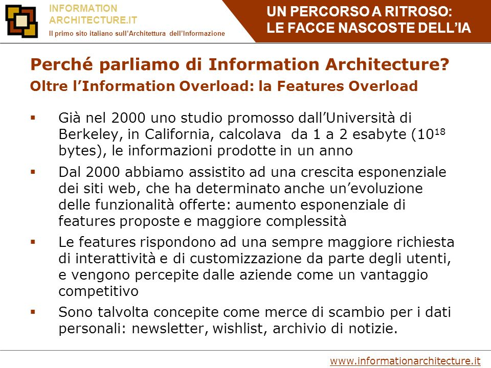 UN PERCORSO A RITROSO: LE FACCE NASCOSTE DELLIA www.informationarchitecture.it INFORMATION ARCHITECTURE.IT Il primo sito italiano sullArchitettura dellInformazione Perché parliamo di Information Architecture.