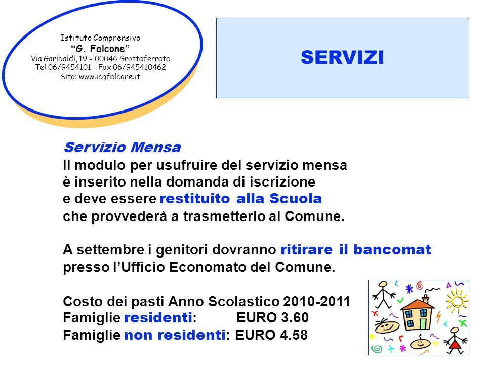 Istituto Comprensivo G. Falcone Via Garibaldi, 19 - 00046 Grottaferrata Tel 06/9454101 - Fax 06/945410462 Sito: www.icgfalcone.it Servizio Mensa Il mo