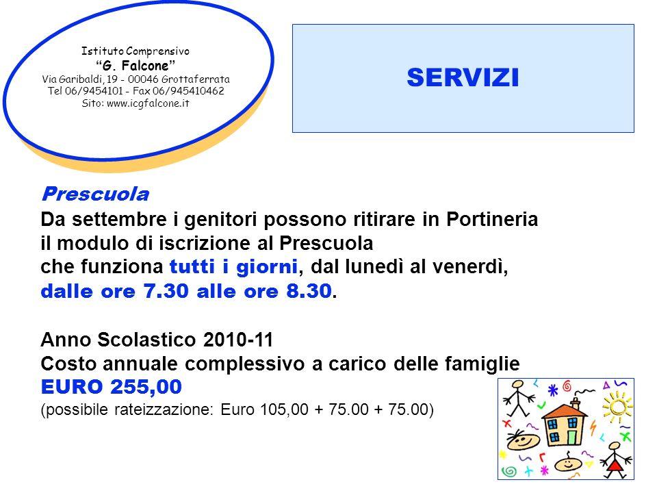 Istituto Comprensivo G. Falcone Via Garibaldi, 19 - 00046 Grottaferrata Tel 06/9454101 - Fax 06/945410462 Sito: www.icgfalcone.it Prescuola Da settemb