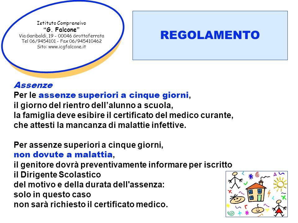 Istituto Comprensivo G. Falcone Via Garibaldi, 19 - 00046 Grottaferrata Tel 06/9454101 - Fax 06/945410462 Sito: www.icgfalcone.it Assenze Per le assen