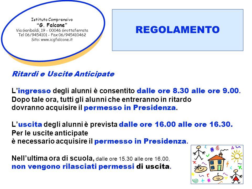 Istituto Comprensivo G. Falcone Via Garibaldi, 19 - 00046 Grottaferrata Tel 06/9454101 - Fax 06/945410462 Sito: www.icgfalcone.it Ritardi e Uscite Ant