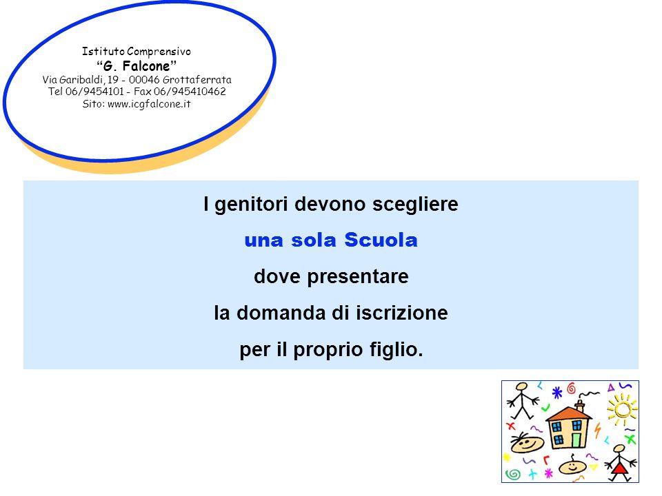 Istituto Comprensivo G. Falcone Via Garibaldi, 19 - 00046 Grottaferrata Tel 06/9454101 - Fax 06/945410462 Sito: www.icgfalcone.it I genitori devono sc