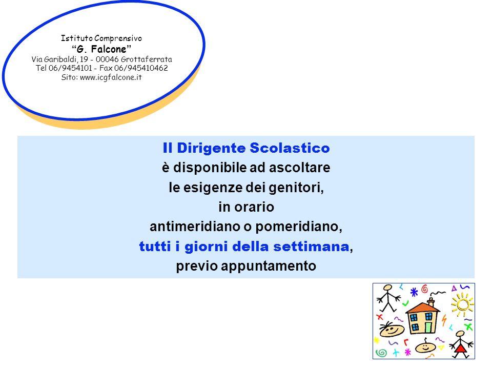 Istituto Comprensivo G. Falcone Via Garibaldi, 19 - 00046 Grottaferrata Tel 06/9454101 - Fax 06/945410462 Sito: www.icgfalcone.it Il Dirigente Scolast