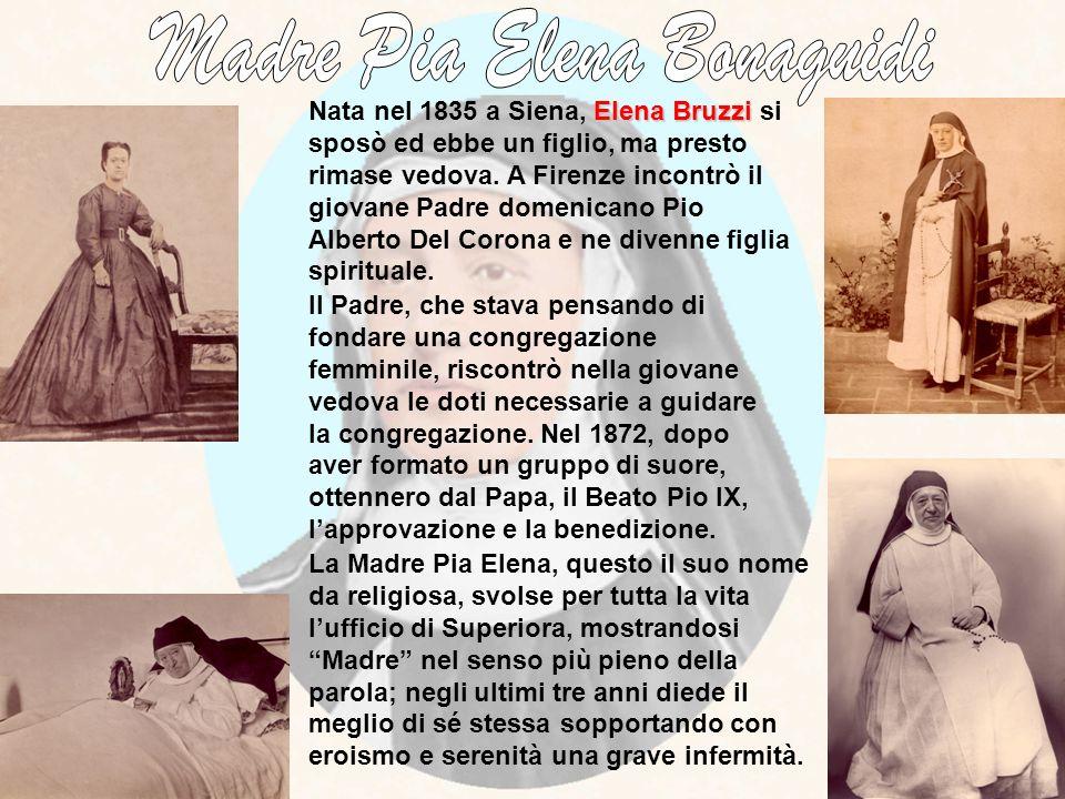 Elena Bruzzi Nata nel 1835 a Siena, Elena Bruzzi si sposò ed ebbe un figlio, ma presto rimase vedova. A Firenze incontrò il giovane Padre domenicano P