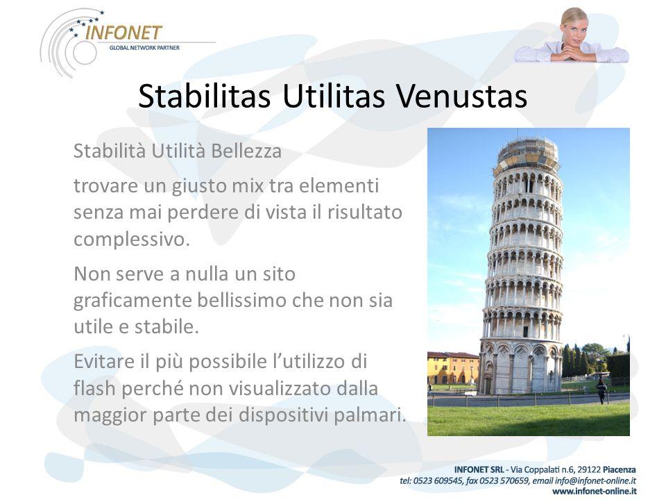 Stabilitas Utilitas Venustas Stabilità Utilità Bellezza trovare un giusto mix tra elementi senza mai perdere di vista il risultato complessivo.