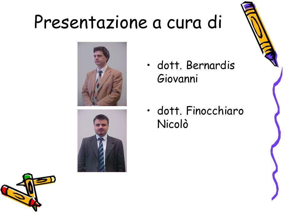 Presentazione a cura di dott. Bernardis Giovanni dott. Finocchiaro Nicolò