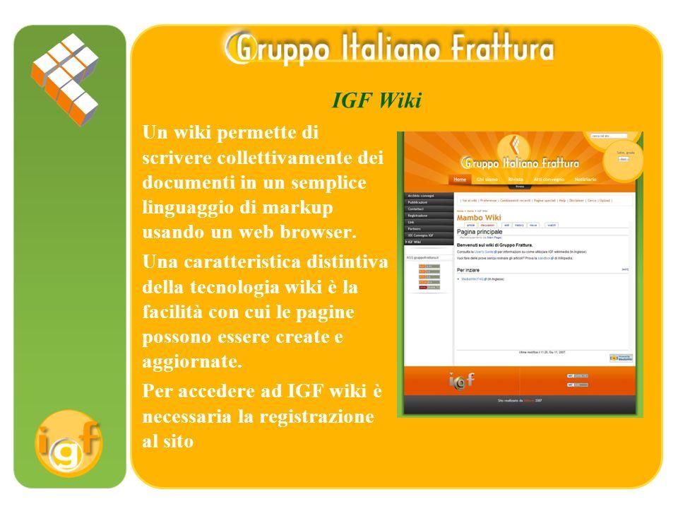 IGF Wiki Un wiki permette di scrivere collettivamente dei documenti in un semplice linguaggio di markup usando un web browser.