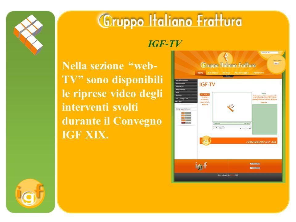 IGF-TV Nella sezione web- TV sono disponibili le riprese video degli interventi svolti durante il Convegno IGF XIX.