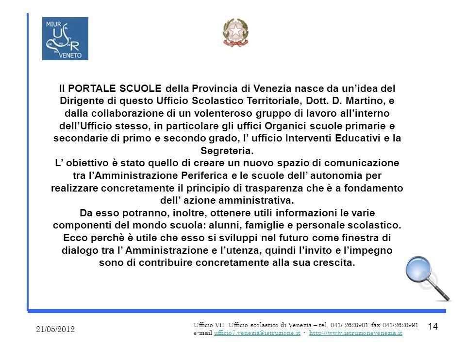Il PORTALE SCUOLE della Provincia di Venezia nasce da unidea del Dirigente di questo Ufficio Scolastico Territoriale, Dott.