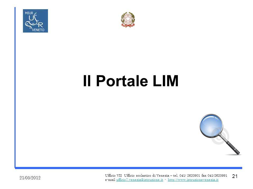 Il Portale LIM 21/05/2012 Ufficio VII Ufficio scolastico di Venezia – tel.