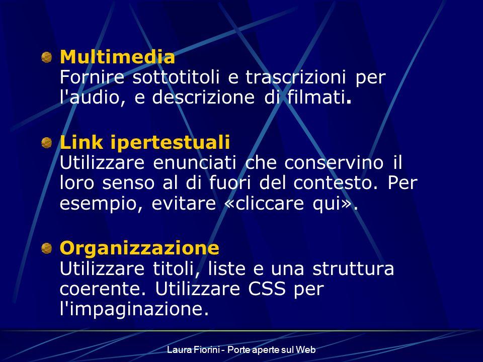 Laura Fiorini - Porte aperte sul Web Multimedia Fornire sottotitoli e trascrizioni per l audio, e descrizione di filmati.