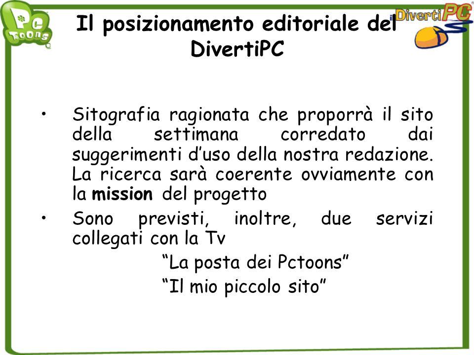 Il posizionamento editoriale del DivertiPC Sitografia ragionata che proporrà il sito della settimana corredato dai suggerimenti duso della nostra reda